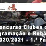 Resultados – Concurso Clubes de Programação e Robótica 2020/2021 – 1.ª Fase